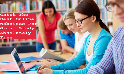 Catch The Best Online Websites For Group Study Absolutely Free