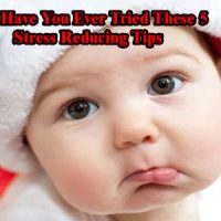 Have You Ever Tried These 5 Stress Reducing Tips