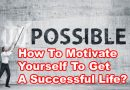 How To Motivate Yourself To Get A Successful Life?