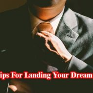 5 Tips For Landing Your Dream Job