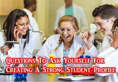 Questions To Ask Yourself For Creating A Strong Student Profile