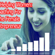 Women Helping Women: Coaching For The Female Entrepreneur