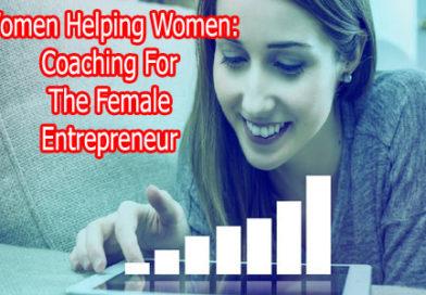 Women Helping Women: Coaching For The Female Entrepreneur