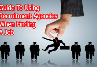 A Guide To Using Recruitment Agencies When Finding A Job *