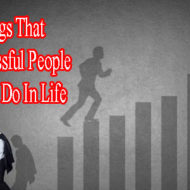 5 Things That Successful People Never Do In Life